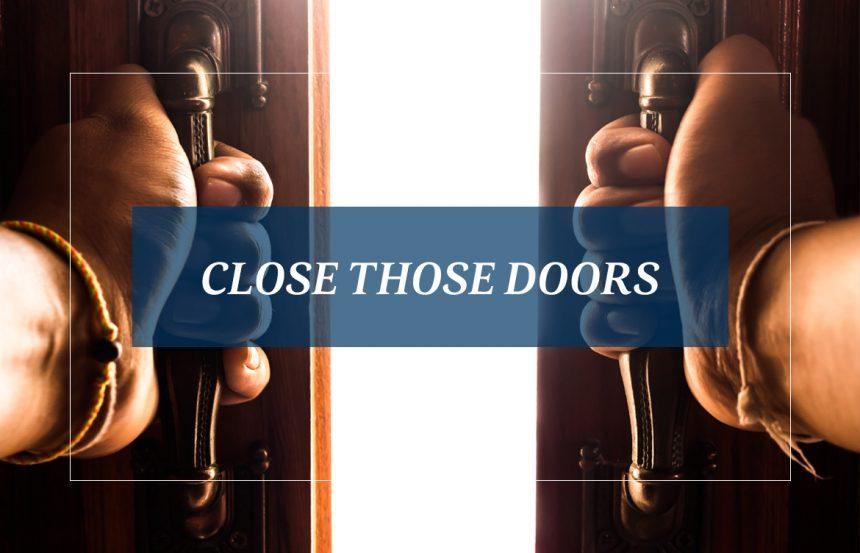 Close Those Doors